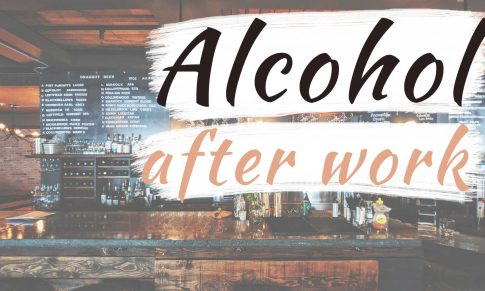 Alcohol After Work and What to do about it