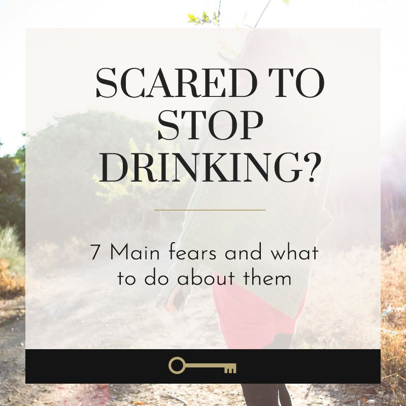 scared to stop drinking