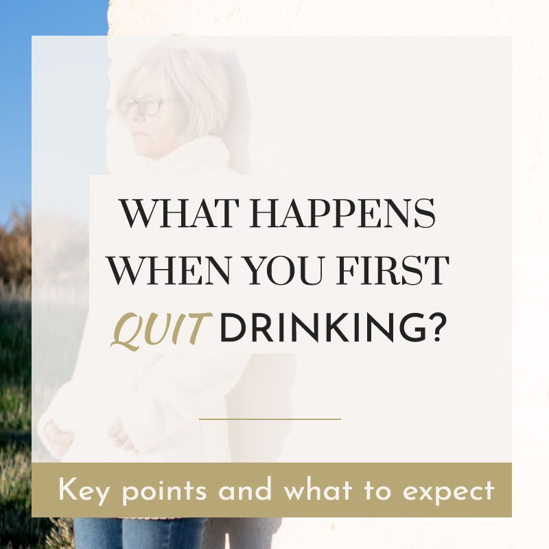 what happend when you first quit drinking