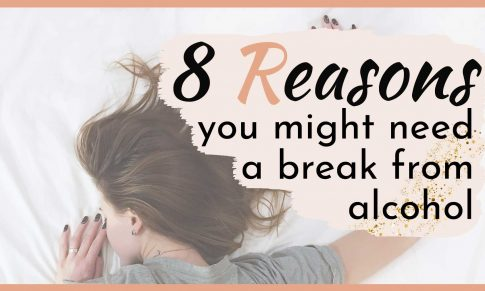 8 reasons you might need to take a break from alcohol