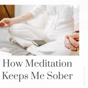 how meditation keeps me sober