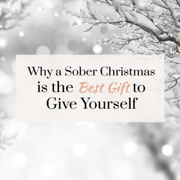 why a sober christmas is the best gift