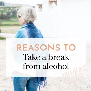 reasons to take a break from alcohol