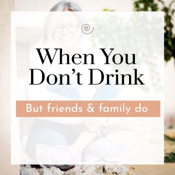 when you do't drink but friends and family do