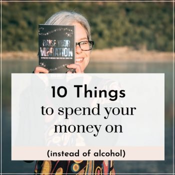 10 things to spend your money on instead of alcohol