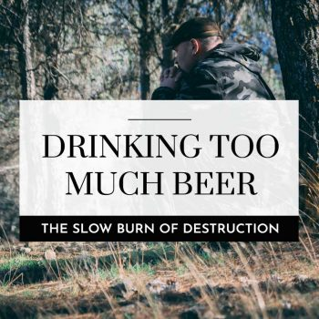drinking too much beer