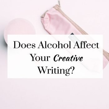 does alcohol affect your creative writing
