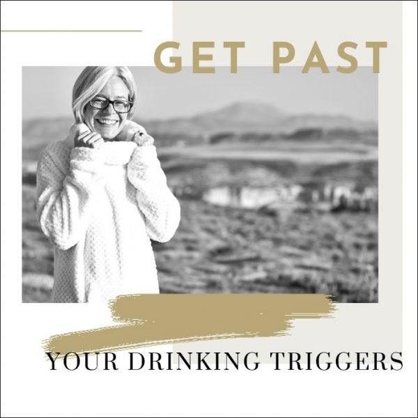 get past your drinking triggers