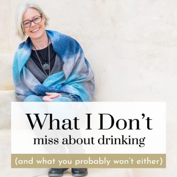 what i don't miss about drinking and quitting alcohol