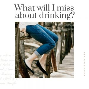 what will i miss about drinking