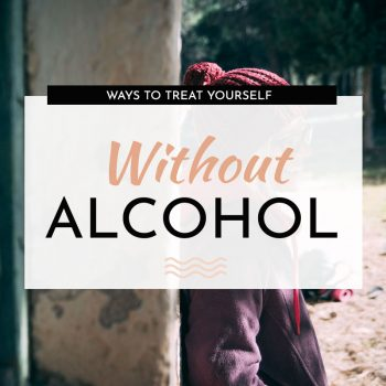 treat yourself without alcohol