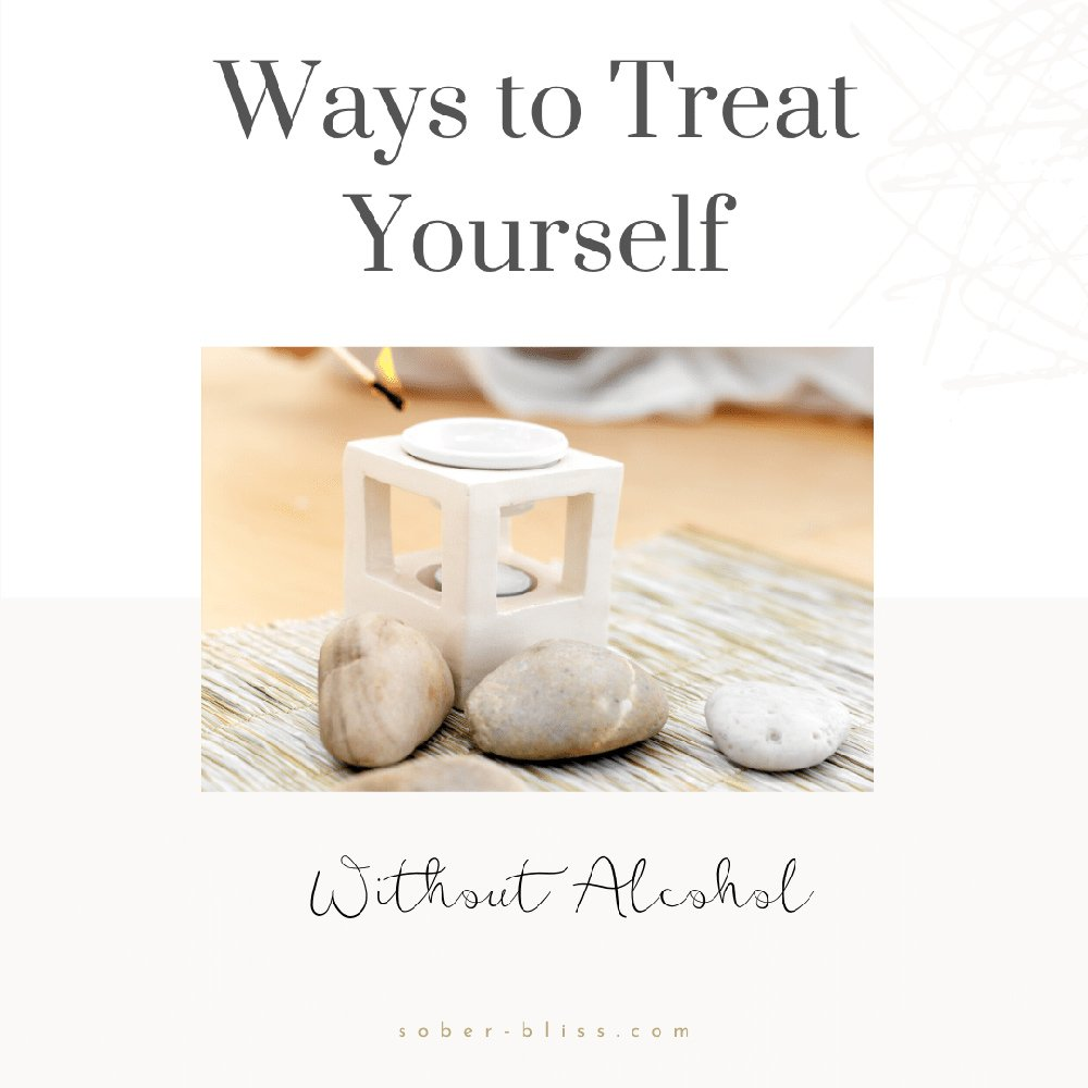 ways to treat yourself without alcohol