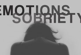 Dealing with Emotions in Sobriety