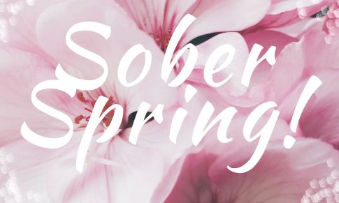 Sober Spring – 6 Ways to be Strong and Sober this Springtime
