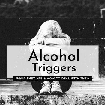 alcohol triggers