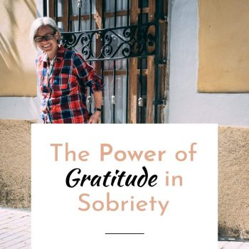 the power of gratitude in sobriety