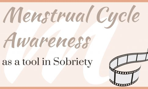 Menstrual Cycle Awareness as a Tool in Sobriety