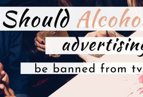 Should Alcohol Advertising be Banned From TV?