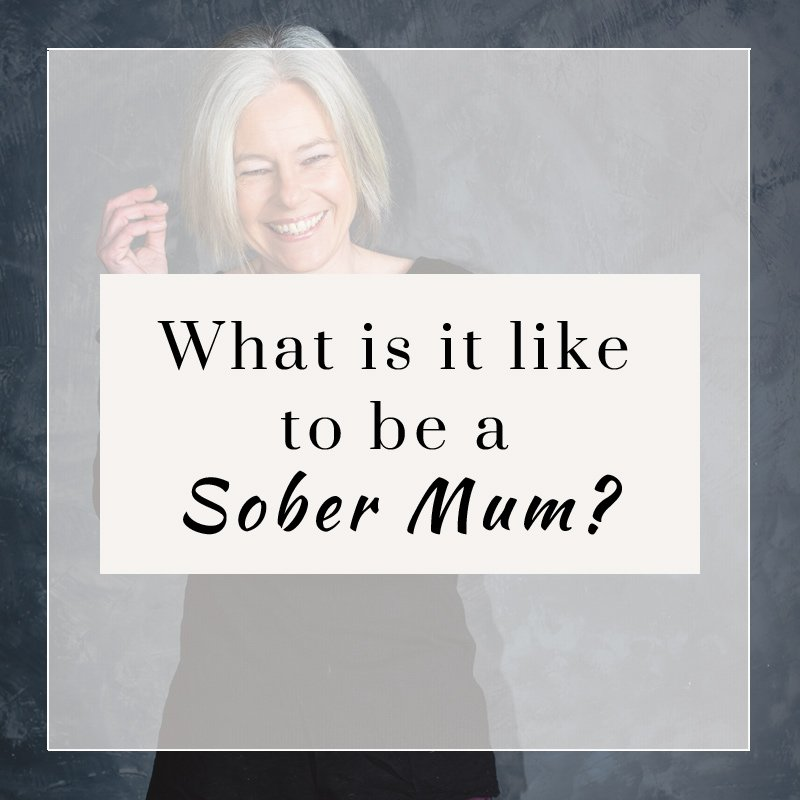 what is it like to be a sober mum