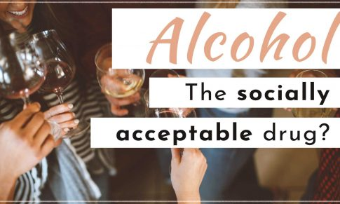 Why is Alcohol a Socially Acceptable Drug?