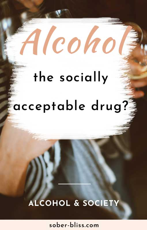 Why is Alcohol a Socially Acceptable Drug