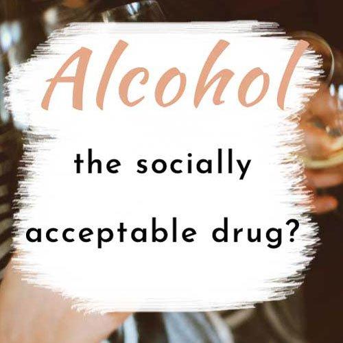 alcohol socially acceptable drug