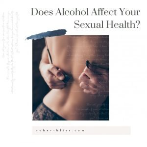 does alcohol affect your sexual health