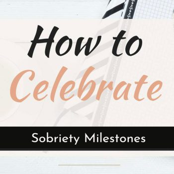 how to celebrate sobriety