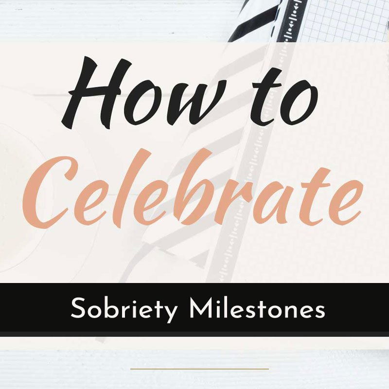 how to celebrate sobriety