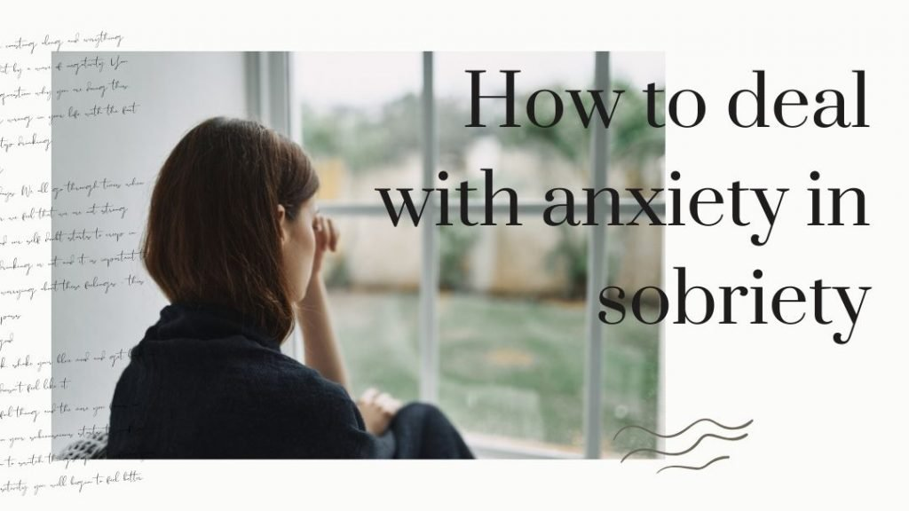 how to deal with anxiety and sobriety