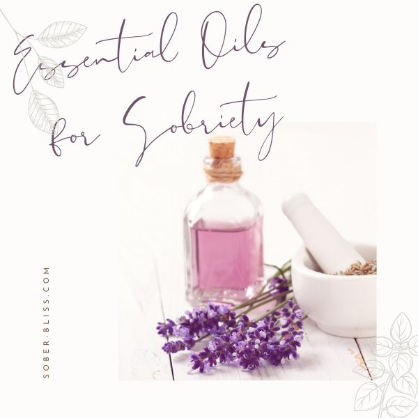 essential oils for sobriety