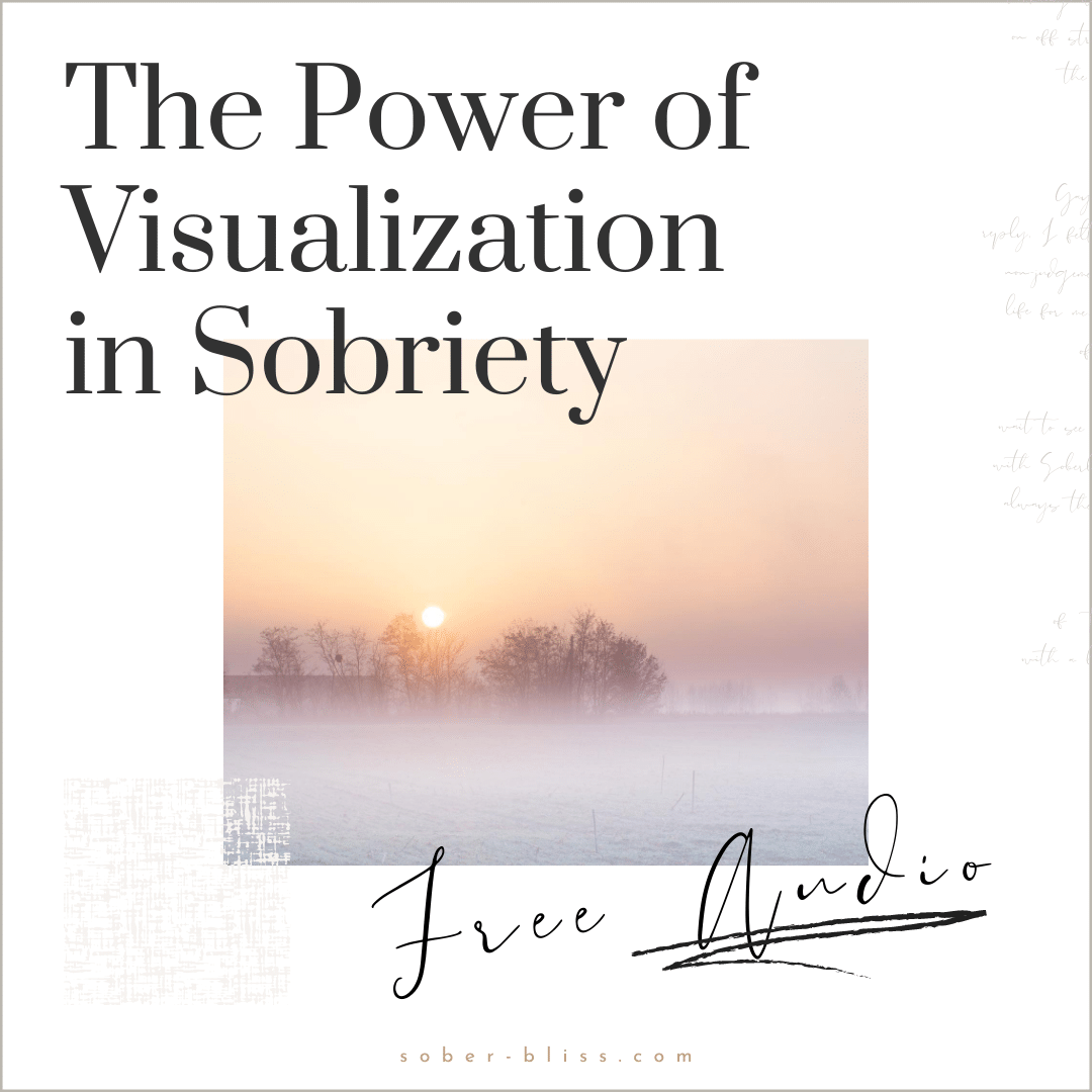 the power of visualization in sobriety