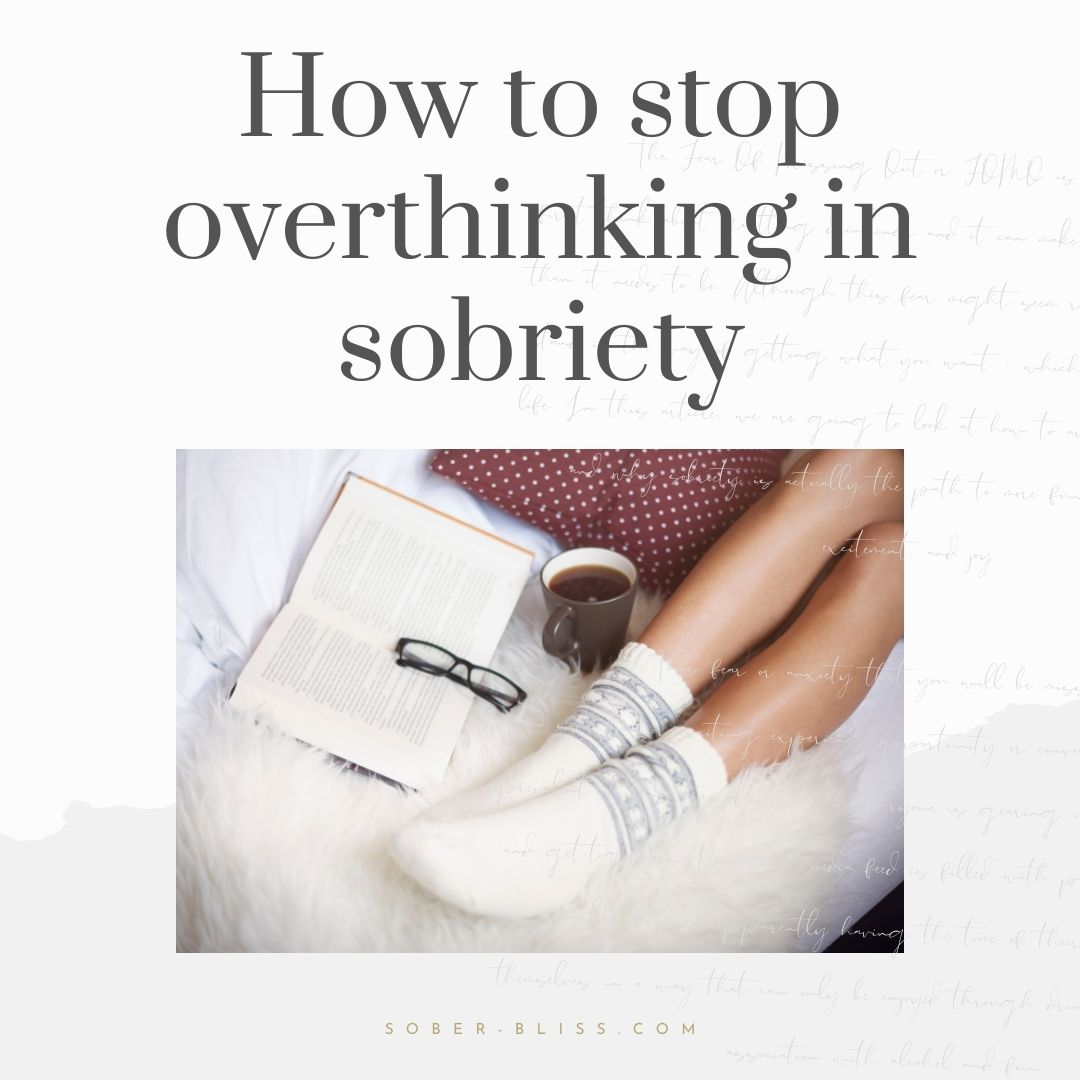 how to stop overthinking when you quit drinking
