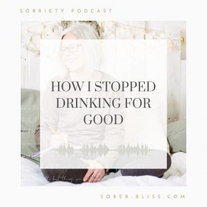 how i stopped drinking for good