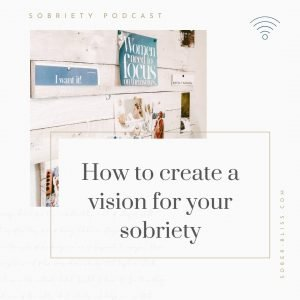 create a vision for your sobriety