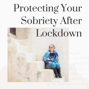 protecting your sobriety
