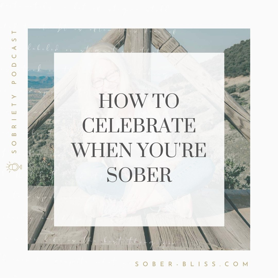 How to Celebrate when you're Sober